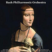 Bach: Violin Concertos / Vivaldi: Concertos / Albinoni: Adagio for Strings and Organ / Pachelbel: Canon / Beethoven: Moonlight Sonata / Mozart: Sonata Facile / Schubert: Ave Maria / Walter Rinaldi: Orchestral Works, Vol. II by Bach Philharmonic Orchestra