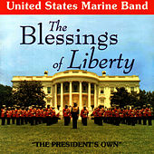 The Blessings Of Liberty by United States Marine Band