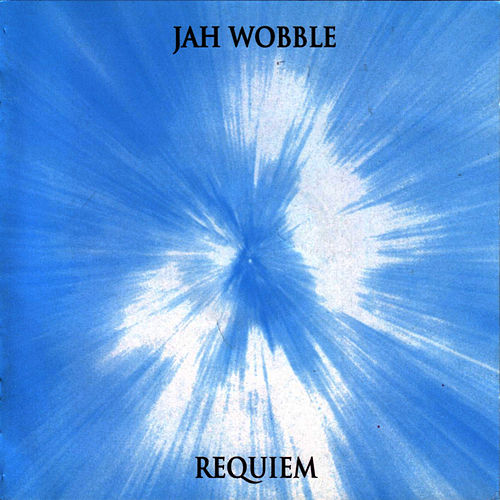 Requiem by Jah Wobble