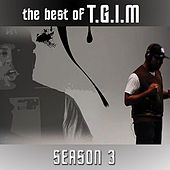 The Best of T.G.I.M (Season 3) by Etthehiphoppreacher