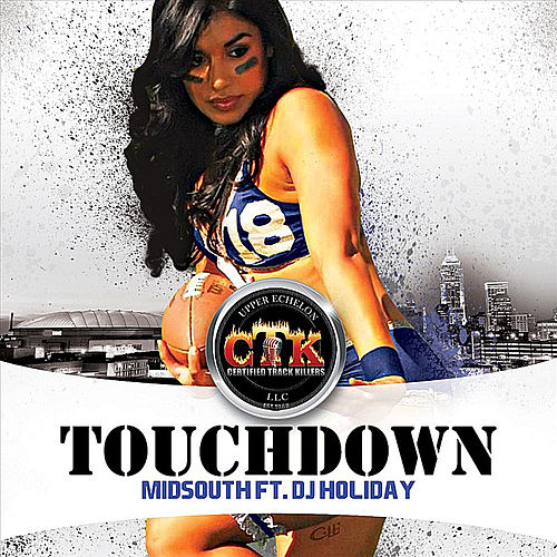 Touchdown (feat. DJ Holiday) by Mid South