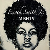 Misfits by Enoch Smith Jr.