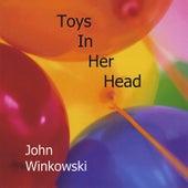 Toys In Her Head by John Winkowski