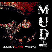 Violence Against Violence. by Mud