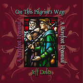 On This Pilgrim's Way (A Barefoot Hymnal) by Jeff Doles