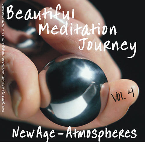 Beautiful Meditation Journey New Age Atmospheres Vol 4 by Various Artists