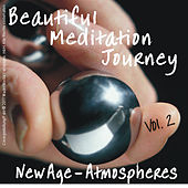 Beautiful Meditation Journey New Age Atmospheres Vol 2 by Various Artists