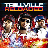 Reloaded Deluxe by Trillville