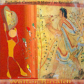 Pachelbel: Canon in D Major (10 Revisitations) by Walter Rinaldi
