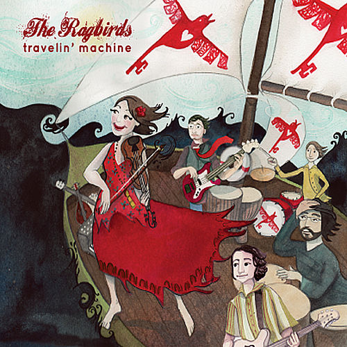 Travelin' Machine by The Ragbirds