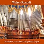 Pachelbel: Canon in D Major for Organ by Walter Rinaldi