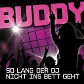 So lang der DJ nicht ins Bett geht by Buddy