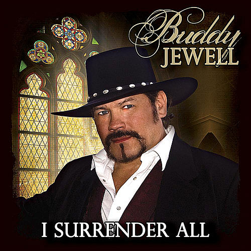 I Surrender All by Buddy Jewell