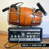 Delhi 2 Dubland EP by Delhi 2 Dublin