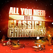 All You Need for a Classical Christmas by Various Artists