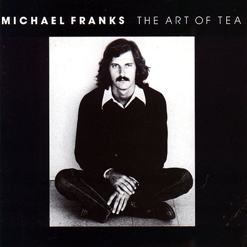 The Art Of Tea by Michael Franks