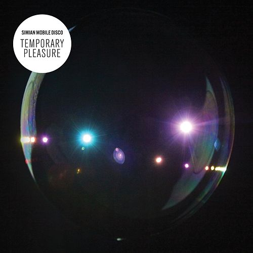 Temporary Pleasure by Simian Mobile Disco