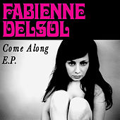 Come Along EP (From the Toyota Prius TV Ad) by Fabienne DelSol