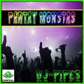 Partay Monstas by Dj-Pipes
