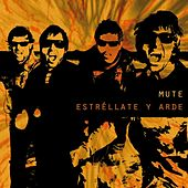 Estréllate y arde by Mute