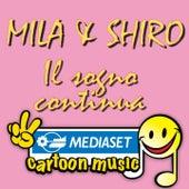 Mila E Shiro Il Sogno Continua by Roberto Carlotta