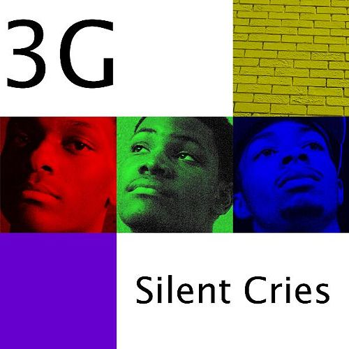 Silent Cries - Single by 3G