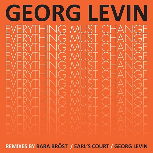 Everything Must Change b/w Late Discovery - The Remixes by Georg Levin (1)