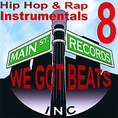 Hip Hop and Rap Instrumentals 8 (We Got Beats) by Inc. Main St. Records