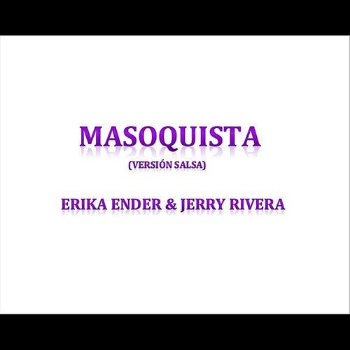 Masoquista (Versión Salsa) by Erika Ender