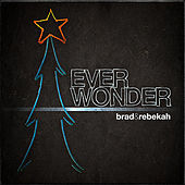 Ever Wonder by Brad & Rebekah