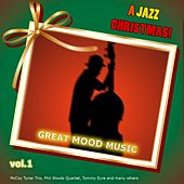 A Jazz Christmas! Great Mood Music Vol. 1 by Various Artists