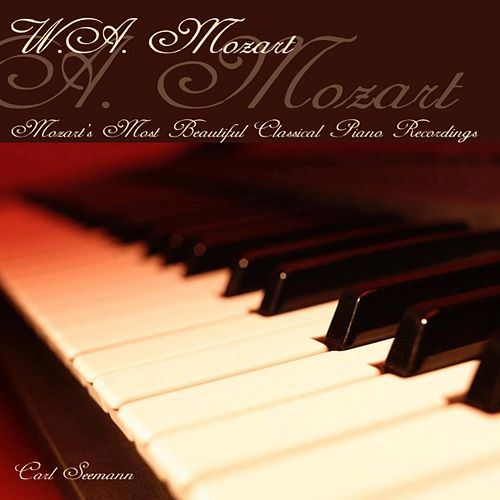 Mozart : Mozart's Most Beautiful Classical Piano Recordings by Carl Seemann