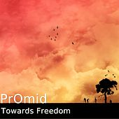 Towards Freedom by PrOmid