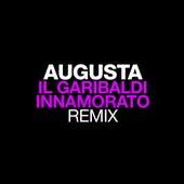 Il Garibaldi Innamorato (Ciskoman & Brizio Viva Garibaldi Rmx) by Augusta