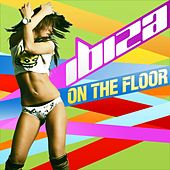 Ibiza On The Floor by Various Artists