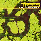 Let Me Come Back by Trees