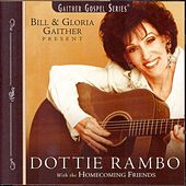 Bill & Gloria Gaither & Their Homecoming Friends by Dottie Rambo