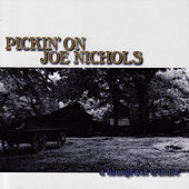 Pickin' On Joe Nichols: A Bluegrass Tribute by Pickin' On