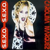 S.E.X.O. by Carolina Marquez