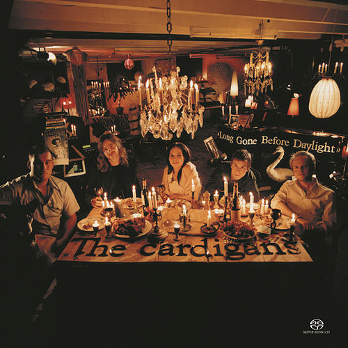 Long Gone Before Daylight by The Cardigans