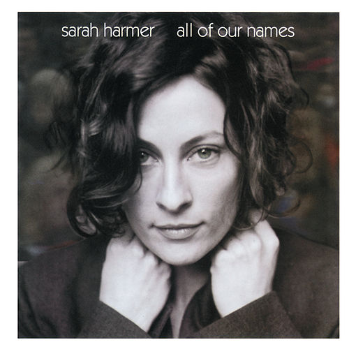 all of our names by Sarah Harmer