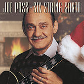 Joe Pass - Six String Santa by Joe Pass