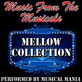 Music from the Musicals: Mellow Collection by Musical Mania