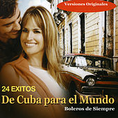 Boleros de Siempre. De Cuba para el Mundo by Various Artists