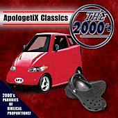 Apologetix Classics: 2000's by ApologetiX