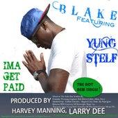 Ima Get Paid (feat. Yung Stelf) - Single by Blake
