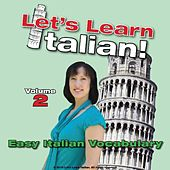 Easy Italian Vocabulary, Volume 2 by Let's Learn Italian!