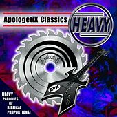 Apologetix Classics: Heavy by ApologetiX
