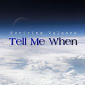 Tell Me When - Single by Exciting Valence