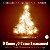 O Come, O Come Emmanuel and Other Classic Christmas Favorites by Christmas Classics Collection